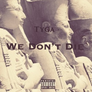 tyga-we-dont-die-cover